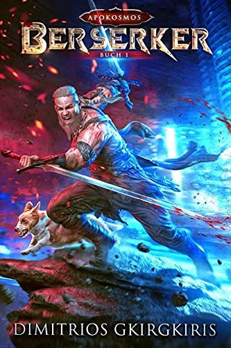 Berserker: Ein LitRPG-Urban Fantasy-Roman (Apokosmos, Band 1)