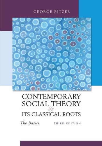 Contemporary Social Theory and Its Classical Roots: The...