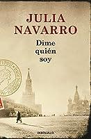 Dime Quien Soy (Spanish Edition) by Julia Navarro(2013-05-01)