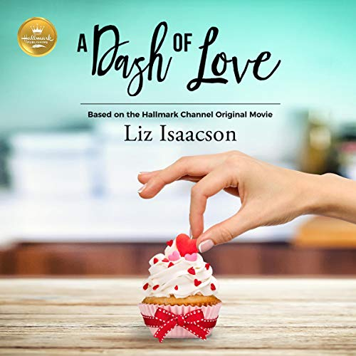 A Dash of Love     Based on the Hallmark Channel Original Movie              By:                                                                                                                                 Liz Isaacson                               Narrated by:                                                                                                                                 Erin Mallon                      Length: 5 hrs and 29 mins     Not rated yet     Overall 0.0