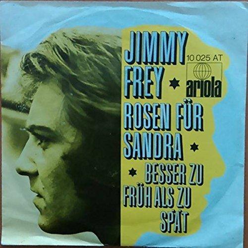 Jimmy Frey - Rosen Für Sandra / Besser Zu Früh Als Zu Spät - Ariola - 10 025 AT