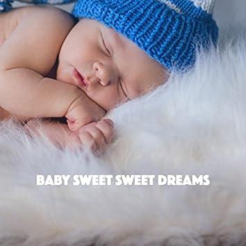 Baby Sweet Sweet Dreams