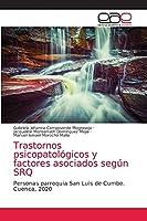 Trastornos psicopatológicos y factores asociados según SRQ: Personas parroquia San Luis de Cumbe. Cuenca, 2020