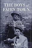 Image of The Boys of Fairy Town: Sodomites, Female Impersonators, Third-Sexers, Pansies, Queers, and Sex Morons in Chicago's First Century