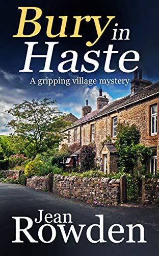 BURY IN HASTE a gripping village mystery