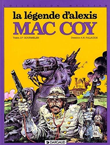 Mac Coy, tome 1 : La Légende d'Alexis Mac Coy