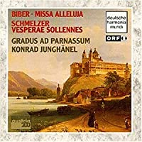 Biber: Missa Alleluja * Schmelzer: Vesperae Sollennes /Gradus ad Parnassum * Junghanel by Gradus ad Parnassum