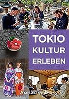 Tokio Kultur erleben: 30 kulturelle Aktivitaeten in Japans Hauptstadt