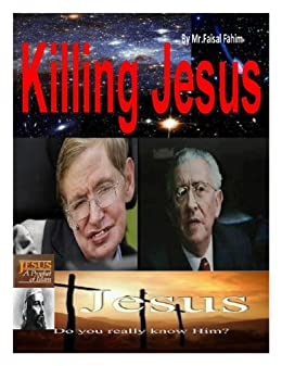 Killing Jesus by [Mr.Faisal Fahim, Dr.Maurice Bucaille]