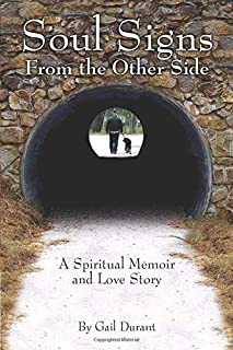 Soul Signs From the Other Side: A Spiritual Memoir and Love Story