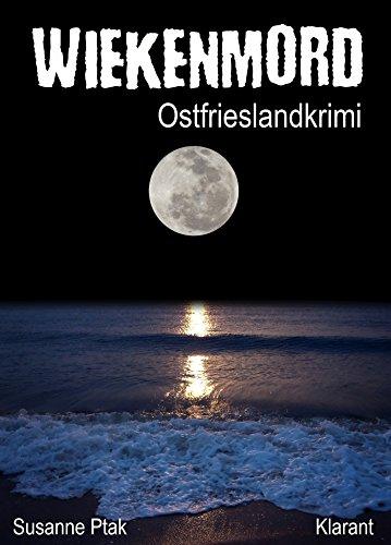 Wiekenmord - Ostfriesenkrimi (Ostfriesische Spinngruppe ermittelt 3)