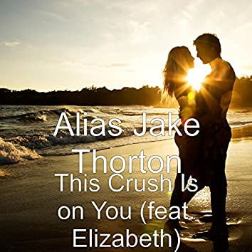 This Crush Is on You (feat. Elizabeth)