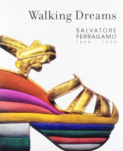 Price comparison product image Walking Dreams: Salvatore Ferragamo,  1898-1960