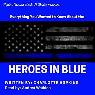 Everything You Wanted to Know About the Heroes in Blue audiobook cover art