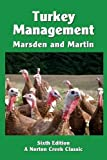 Turkey Management: A Comprehensive Guide to Raising Turkeys (Norton Creek Classics)