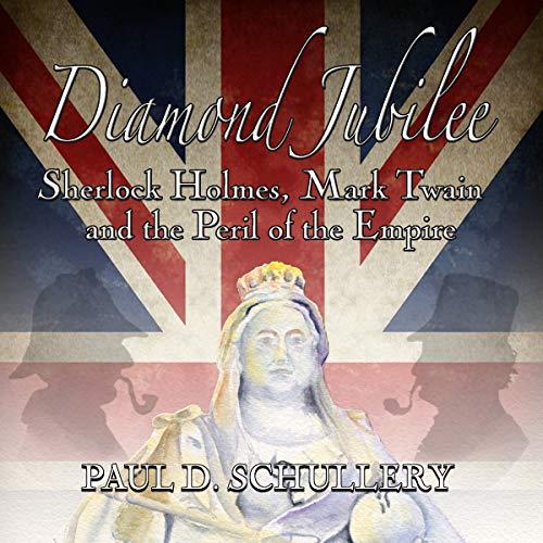 Diamond Jubilee: Sherlock Holmes, Mark Twain, and the Peril of the Empire audiobook cover art