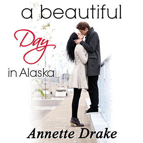 A Beautiful Day in Alaska audiobook cover art