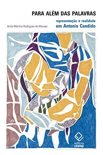 Para além das palavras: Representação e realidade em Antonio Candido