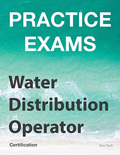 Compare Textbook Prices for Practice Exams - Water Distribution Operator Certification: Grades 1 and 2  ISBN 9781985652392 by Tesh, Ken