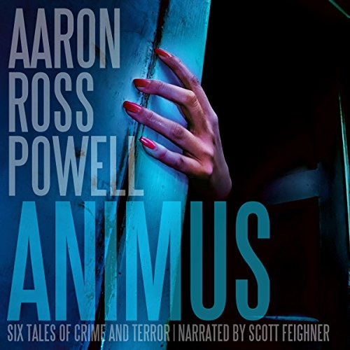 Animus     Six Tales of Crime and Terror              De :                                                                                                                                 Aaron Ross Powell                               Lu par :                                                                                                                                 Scott F. Feighner                      Durée : 3 h et 15 min     Pas de notations     Global 0,0