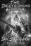 The Destroying Plague (Disgardium Book #3): LitRPG Series