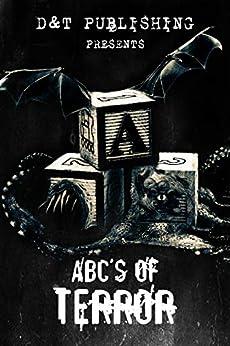 ABC's of Terror (ABC's of Terror Book 1) by [Dawn  Shea, Chris Miller, Trisha  McKee, M.  Ennenbach, Kevin  Kennedy, Mike Duke, Sean McDonough, Nicholas Catron, Mark Deloy, Patrick Harrison]