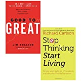 Good To Great [Hardcover] and Stop Thinking, Start Living 2 Books Collection Set
