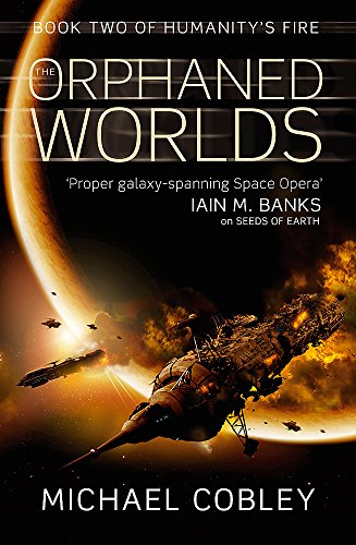 Download The Orphaned Worlds: Book Two of Humanity's Fire 1841496332
