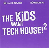 Kids Want Tech House II