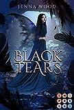 Die Black-Reihe 3: Black Tears: Düsterer Liebesroman für Fantasy-Fans