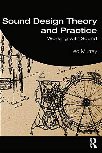 Sound Design Theory and Practice: Working with Sound (English Edition)