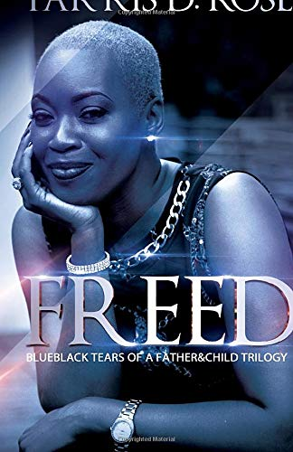 Blueblack Tears Of a Father&Child...FREED: Freed