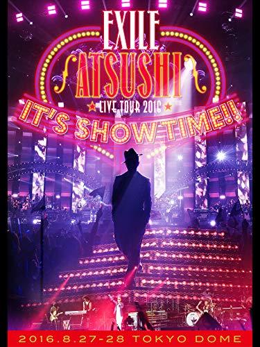 "EXILE ATSUSHI LIVE TOUR 2016 ""IT'S SHOW TIME!!"""