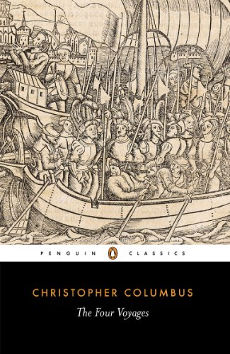 The Four Voyages of Christopher Columbus: Being His Own Log-Book, Letters and Dispatches with Connecting Narratives.. (Penguin Classics)