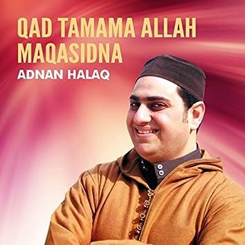 Qad Tamama Allah Maqasidna (Quran)