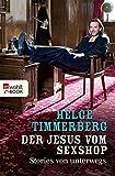 Der Jesus vom Sexshop: Stories von unterwegs (German Edition)