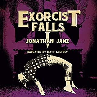 Exorcist Falls     Includes the Novella Exorcist Road              By:                                                                                                                                 Jonathan Janz                               Narrated by:                                                                                                                                 Matt Godfrey                      Length: 11 hrs and 57 mins     46 ratings     Overall 4.1