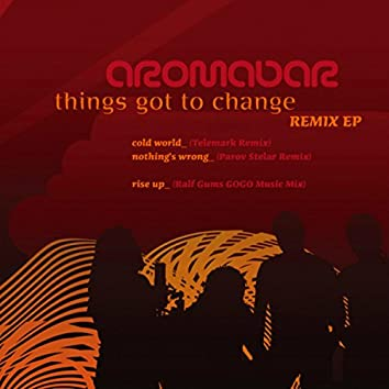 Things Got to Change Remix EP