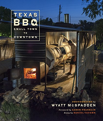 Texas BBQ, Small Town to Downtown (Jack and Doris Smothers Series in Texas History, Life, and Culture, Band 48)