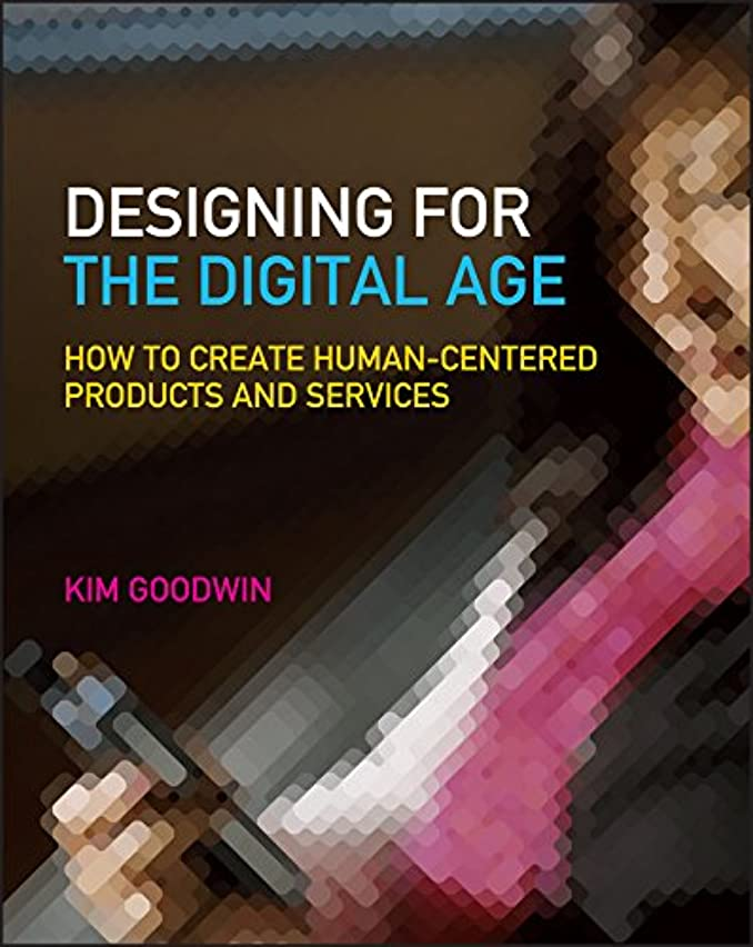 牧草地フィード隔離Designing for the Digital Age: How to Create Human-Centered Products and Services (English Edition)