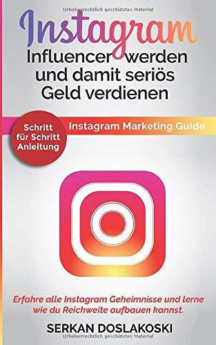 Instagram Influencer werden und damit seriös Geld verdienen:...