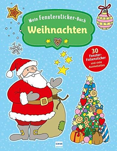 Mein Fenstersticker-Buch Weihnachten: Mit 30 Fenster-Folienstickern und vielen Ausmalseiten