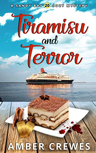 Tiramisu and Terror (Sandy Bay Cozy Mystery Book 20) by [Amber Crewes]