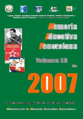 A- 12 Memoria Educativa Venezolana  Tomo XII  2007 (Base de datos de la Memoria Educativa Venezolana)