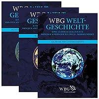 wbg Weltgeschichte: Eine globale Geschichte von den Anfaengen bis ins 21. Jahrhundert. 3 Baende