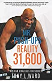 Mr. Push-Ups Reality 31, 600: Tips and Strategies For Success