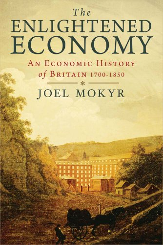Compare Textbook Prices for The Enlightened Economy: An Economic History of Britain 1700-1850 The New Economic History of Britain Series Illustrated Edition ISBN 9780300189513 by Mokyr, Joel