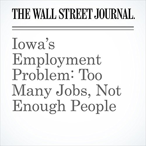 Iowa's Employment Problem: Too Many Jobs, Not Enough People copertina