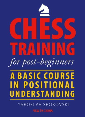 Chess Training for Post-beginners: A Basic Course in Positional Understanding (English Edition)