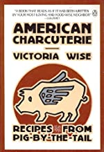 American Charcuterie: Recipes from Pig-By-The-Tail